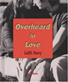 Overheard in Love (0789306573) by Henry, Judith