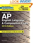 Cracking the AP English Language & Co...