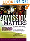 Admission Matters: What Students and Parents Need to Know About Getting Into College (Jossey-Bass Education)