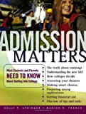 img - for Admission Matters: What Students and Parents Need to Know About Getting Into College (Jossey-Bass Education) book / textbook / text book