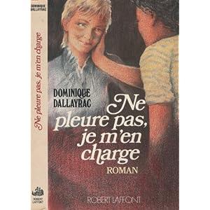 Ne pleure pas, je m'en charge!: Roman (Sylvain) (French Edition) Dominique Dallayrac
