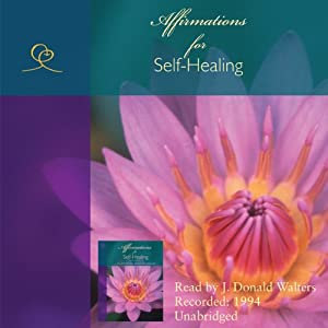 Affirmations for Self-Healing | [J. Donald Walters]