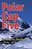img - for Polar Cap Five (Eric Blue Thrillers) book / textbook / text book