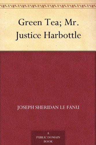 Green Tea; Mr. Justice Harbottle
