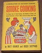 Smoke Cooking by Matt Kramer