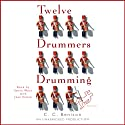 Twelve Drummers Drumming: A Mystery (       UNABRIDGED) by C.C. Benison Narrated by Steve West, Jean Gilpin