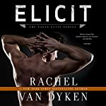 Elicit: Eagle Elite, Book 4 | Rachel Van Dyken