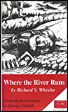 img - for Where the River Runs - Story of the American Frontier (UNABRIDGED) [6 Audio cassettes/8.25 Hrs.) book / textbook / text book