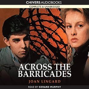 Across the Barricades | [Joan Lingard]