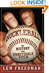 Knuckleball: The History of the Unhit...