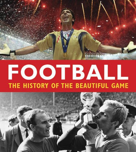 Football: The History of the Beautiful Game (Sportaholics)