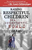 Raising Respectful Children in a Disrespectful World (Motherhood Club)