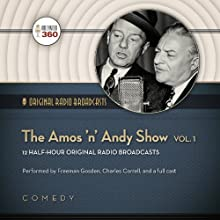 The Amos 'n' Andy Show, Vol. 1  by  Hollywood 360 Narrated by Freeman Gosden, Charles Correll