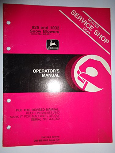 John Deere 826 and 1032 Snow Blower (s/n 420,001 and up) Operators Owners Manual OMM83163 C9