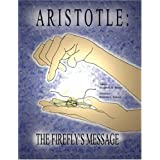 Aristotle: The Firefly's Message ~ Elizabeth M. Brown