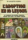 L'Adoption en dix le�ons par Gorny