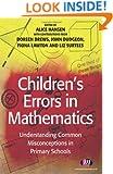 Children's Errors in Mathematics: Understanding Common Misconceptions in Primary Schools (Teaching Handbooks Series)
