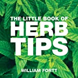 William Fortt The Little Book of Herb Tips (Little Books of Tips)