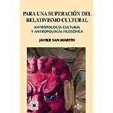 Para una superación del relativismo cultural: Antropología cultural y antropología filosófica (Ventana Abierta...