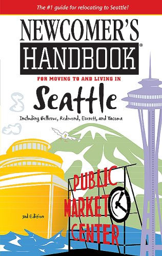 Newcomer's Handbook for Moving to and Living in Seattle (Newcomer's Handbooks)