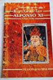 img - for Alfonso XI, 1312-1350 (Reyes de Castilla y Leon) (Spanish Edition) book / textbook / text book