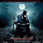 Abraham Lincoln: Vampire Hunter | Seth Grahame-Smith