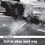 Det er okay med mig [It's Okay with Me]   Per Petterson