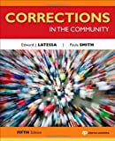 img - for Corrections in the Community, Fifth Edition [Paperback] [2011] 5 Ed. Edward J. Latessa, Paula Smith book / textbook / text book