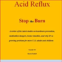 "Acid Reflux, Stop the Burn (Kindle Edition) By Karen Gaskell          Buy new: $2.99     Customer Rating:       First tagged ""acid reflux"" by La' Bookchic"