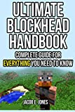 Jacob E Jones Ultimate Blockhead Handbook: Complete Guide For Everything You Need