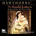 The Scarlet Letter (       UNABRIDGED) by Nathaniel Hawthorne Narrated by Charlton Griffin