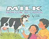 Milk from Cow to Carton (Let's Read-And-Find-Out Science (Pb)) (0780719409) by Aliki