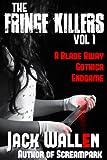 Fringe Killers Vol 1