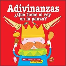 Adivinanzas: Que tiene el rey en la panza (Spanish Edition): Alejandra