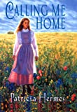 Calling Me Home (Avon Camelot Books) (0380974517) by Hermes, Patricia