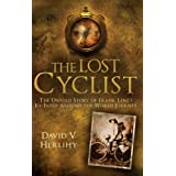 The Lost Cyclist: The Untold Story of Frank Lenz's Ill-Fated Around-the-World Journeyby David V. Herlihy