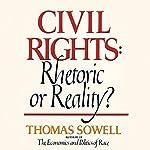 Civil Rights: Rhetoric or Reality? | Thomas Sowell