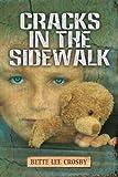 By Bette Lee Crosby Cracks In The Sidewalk [Paperback]