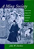 img - for A Ming Society: T'ai-ho County, Kiangsi, in the Fourteenth to Seventeenth Centuries by John W Dardess (1997-01-13) book / textbook / text book