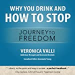 Why You Drink and How to Stop: A Jour...
