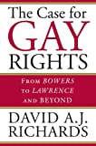 The Case for Gay Rights: From Bowers to Lawrence and Beyond