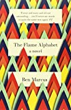 The Flame Alphabet (1847086241) by Ben Marcus
