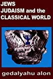 img - for Jews, Judaism, and the Classical World book / textbook / text book