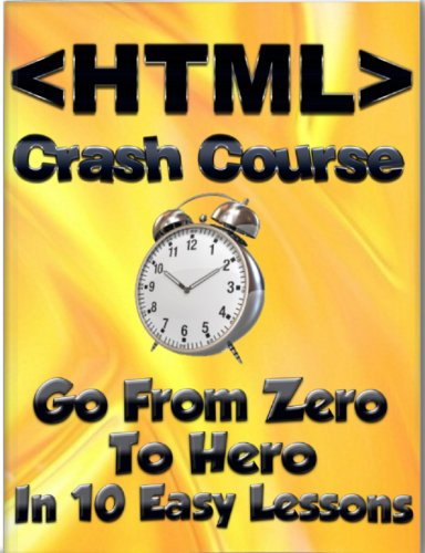 HTML Crash Course: Go From Zero To Hero in 10 Easy Lessons (Learn To Code) (Programming In Go compare prices)