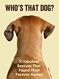 (FREE on 7/13) Who's That Dog? 35 Fabulous Rescues That Found Their Forever Homes by Mark J. Asher - http://eBooksHabit.com