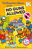 The Berenstain Bears and No Guns Allowed (Big Chapter Books) (0613243331) by Stan Berenstain