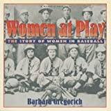 cover of Women at Play: The Story of Women in Baseball/ a Harvest Original