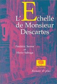 L\'échelle de Monsieur Descartes par Frédéric Serror