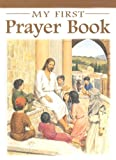 img - for My First Prayer Book (Catholic Classics) book / textbook / text book