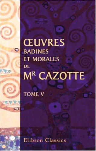 OEuvres badines et morales de Mr. Cazotte: Tome 5
